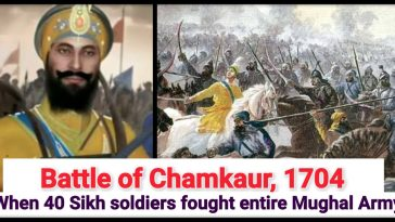 Battle of Chamkaur, 1704 when 40 sikh soldiers fought 10 lakh Mughal army soldiers