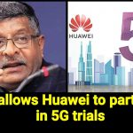 India gives 5G trails to Huawei