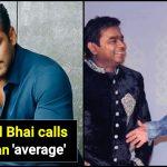 Salman Khan insulted AR Rahman in public; Oscar winner hits back