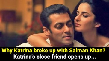 Read how Katrina Kaif broke up with Salman Khan, details inside