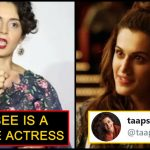 Kangana Ranaut insulted Taapsee Pannu badly; this is how she responded