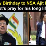 NSA Ajit Doval celebrates his 76th birthday, Let's wish him more success ahead