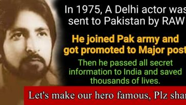 Meet Indian agent Ravinder Kaushik- who went undercover and became Pak army major
