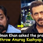 """""""Told him to grow some hairs on Chest""""- Anurag Kashyap irritated Salman Khan"""