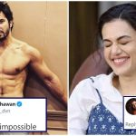 Varun Dhawan flaunts his six-packs; Taapsee Pannu savagely trolls him!