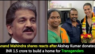 Akshay Kumar donates ₹1.5 crore to build a home for Transgender people; Anand Mahindra reacts!!