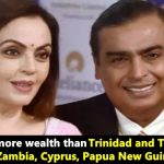 Mukesh Ambani Has More Wealth Than The GDP Of 19 Countries, check out the list