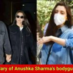 Salary of Anushka Sharma's Bodyguard will leave you stunned!